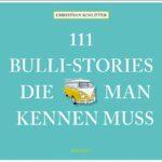 """Noch ein Bulli-Buch: """"111 Bulli-Stories, die man kennen muss"""""""